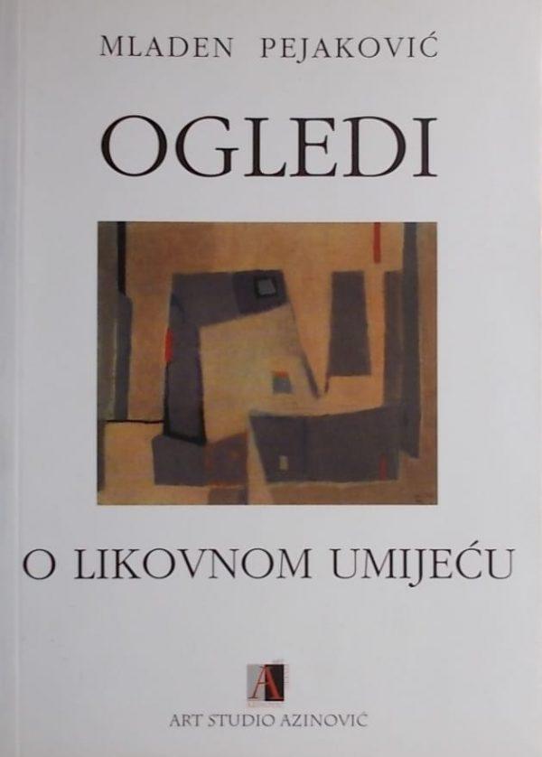 Pejaković-Ogledi o likovnom umijeću