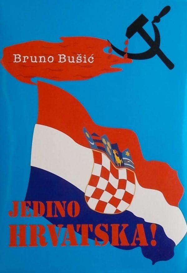 Bruno Bušić: Jedino Hrvatska