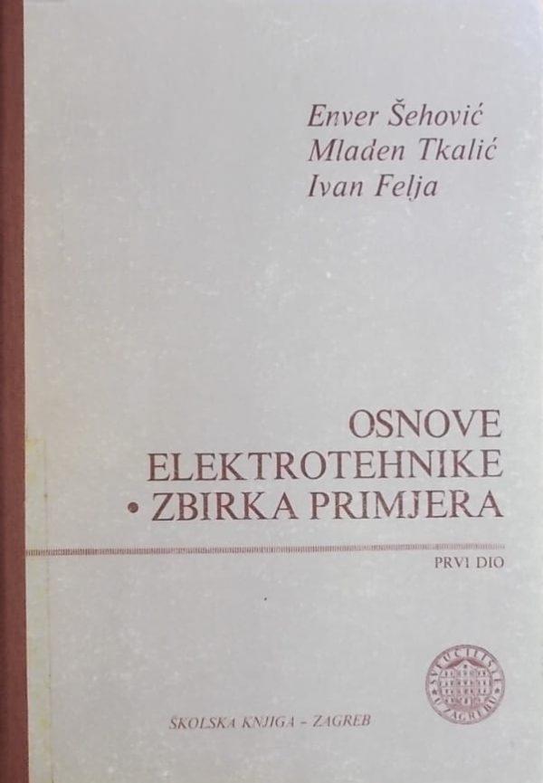 Šehović, Tkalić, Felja: Osnove elektrotehnike: zbirka primjera