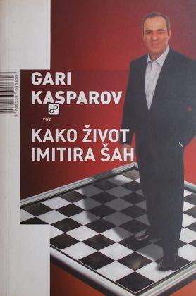 Kasparov-Kako život imitira šah