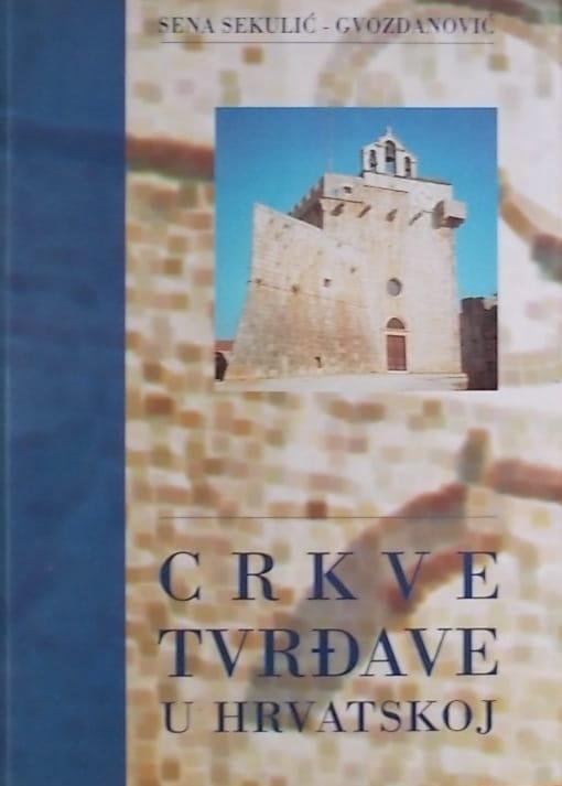 Sekulić-Gvozdanović: Crkve - tvrđave u Hrvatskoj