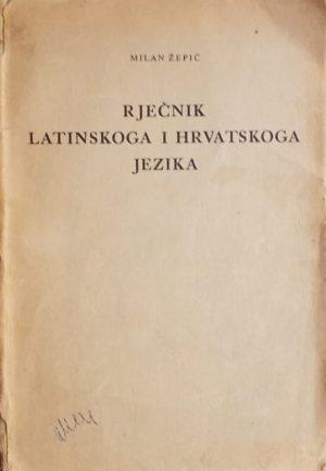Žepić: Rječnik latinskoga i hrvatskoga jezika