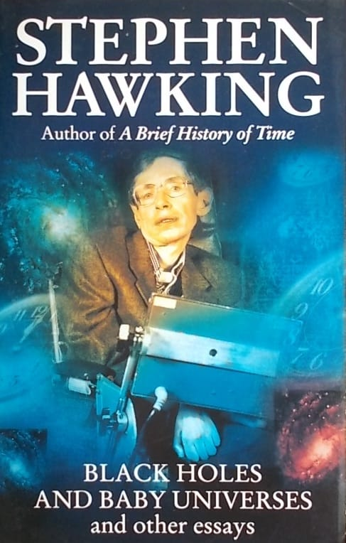 Hawking: Black Holes and Baby Universes and other essays
