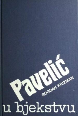 Krizman: Pavelić u bjekstvu
