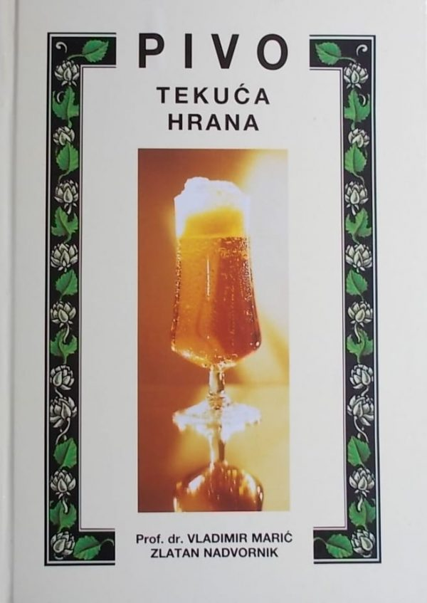 Marić, Nadvornik: Pivo - tekuća hrana