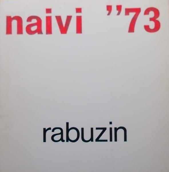 Naivi ''73: Ivan Rabuzin
