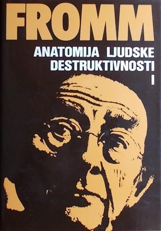 Fromm-Anatomija ljudske destruktivnosti