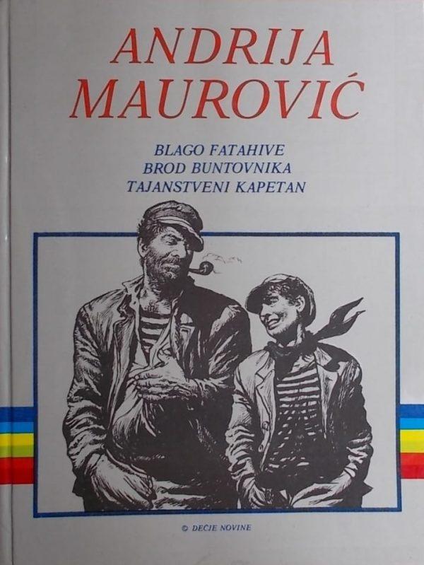 Maurović: Blago Fatahive / Brod buntovnika / Tajanstveni kapetan