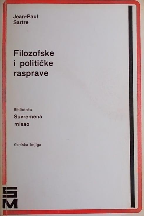 Sartre: Filozofske i političke rasprave
