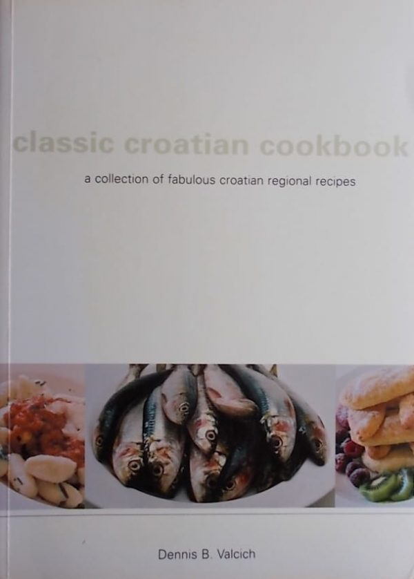 Valcich-Classic Croatian Cookbook
