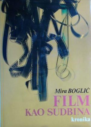Boglić: Film kao sudbina: kronika