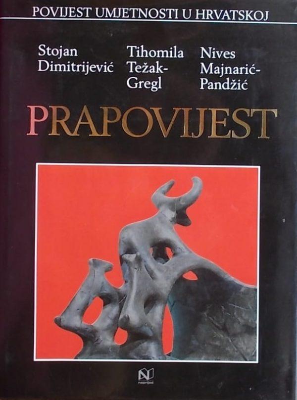 Dimitrijević, Težak-Gregl, Majnarić-Pandžić: Prapovijest