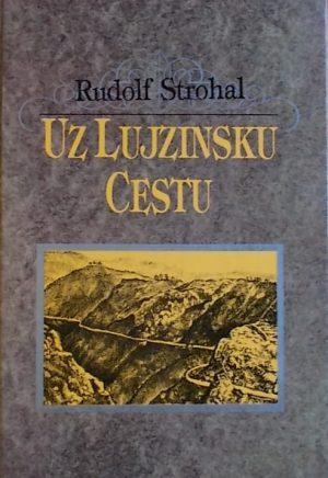 Strohal: Uz Lujzinsku cestu