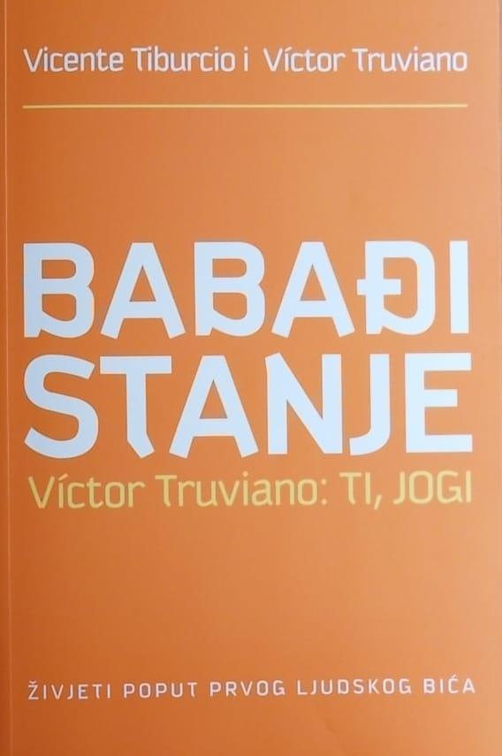 Tiburcio, Truviano: Babađi stanje