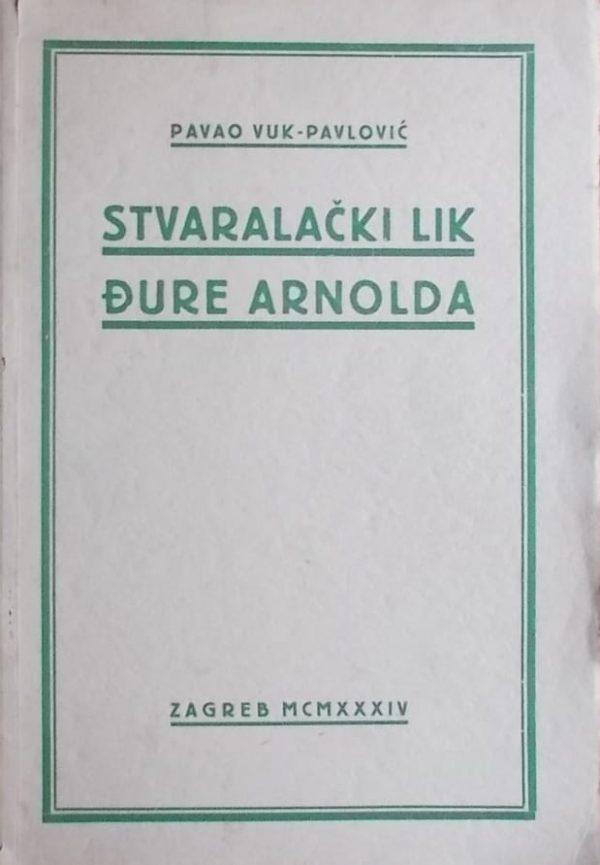 Vuk-Pavlović: Stvaralački lik Đure Arnolda