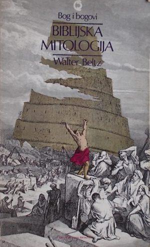 Beltz: Biblijska mitologija: Bog i bogovi