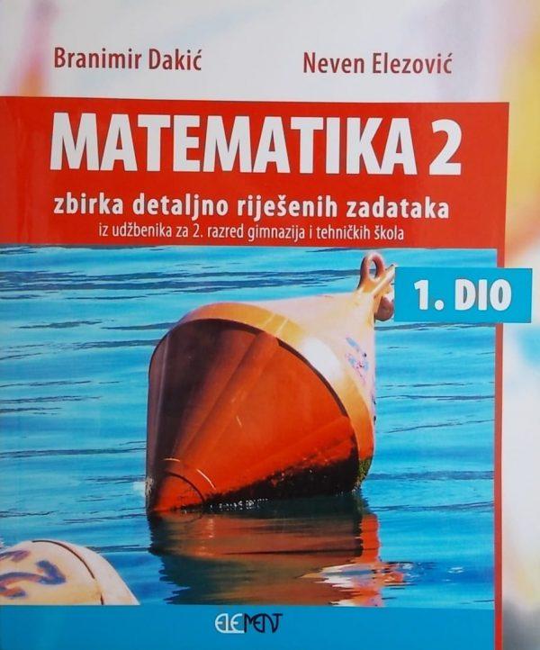 Dakić-Matematika 2 zbirka detaljno riješenih zadataka 1