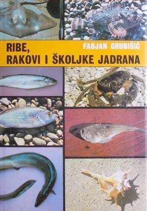 Grubišić: Ribe, rakovi i školjke Jadrana