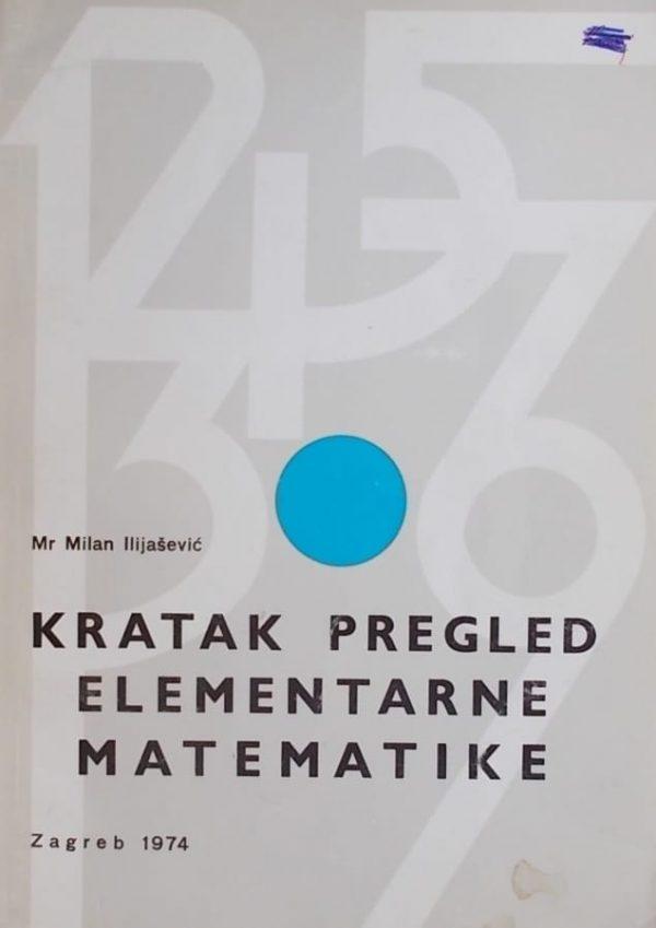 Ilijašević-Kratak pregled elementarne matematike