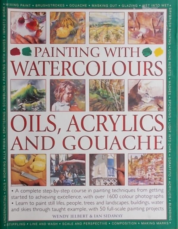 Jelbert, Sidaway: Painting with Watercolours, Oils, Acrylics and Gouache