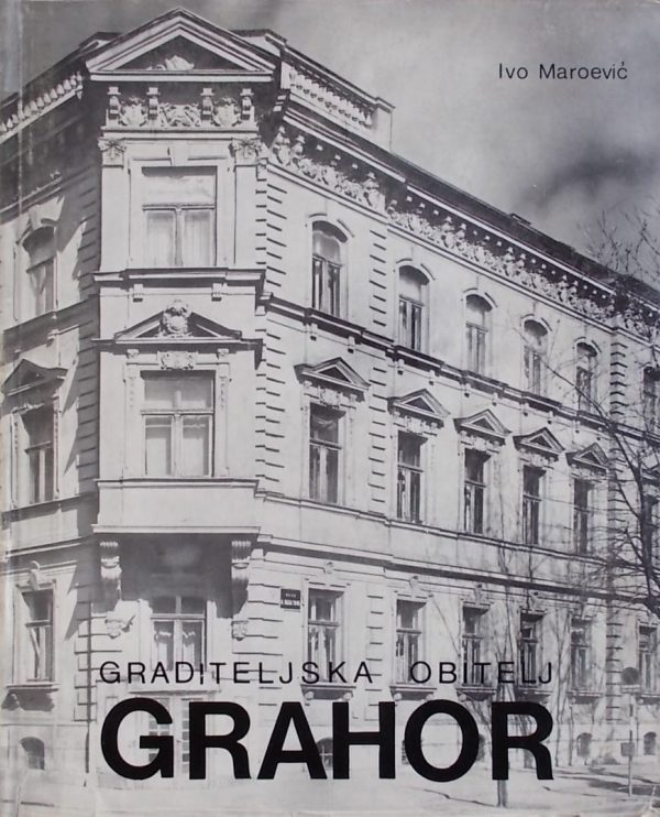Maroević-Graditeljska obitelj Grahor
