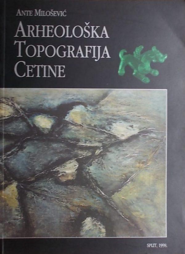 Milošević: Arheološka topografija Cetine