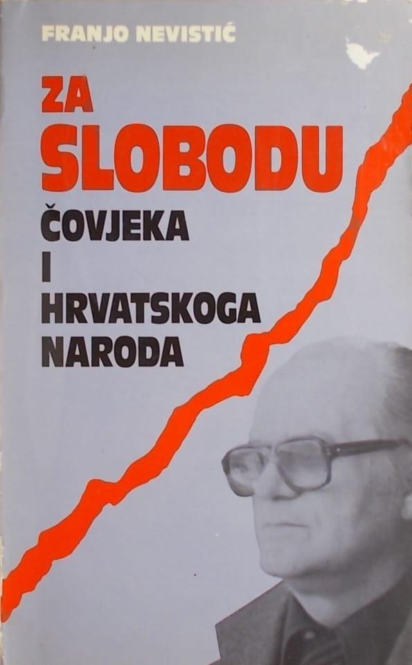 Nevistić-Za slobodu čovjeka i hrvatskoga naroda
