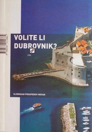 Prosperov Novak: Volite li Dubrovnik?