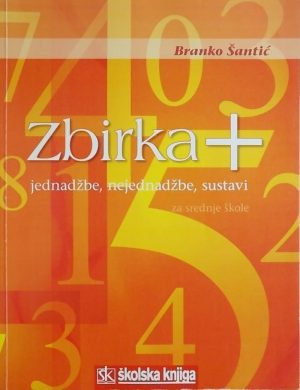 Šantić: Zbirka +: jednadžbe, nejednadžbe, sustavi