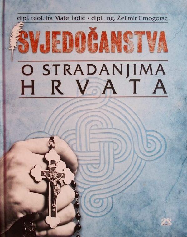 Tadić-Svjedočanstva o stradanjima Hrvata