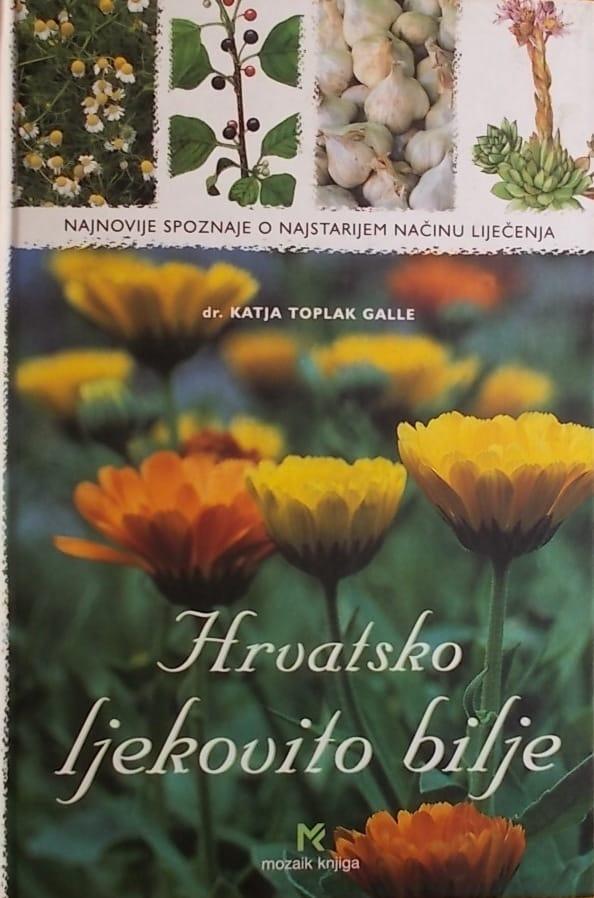 Toplak Galle: Hrvatsko ljekovito bilje