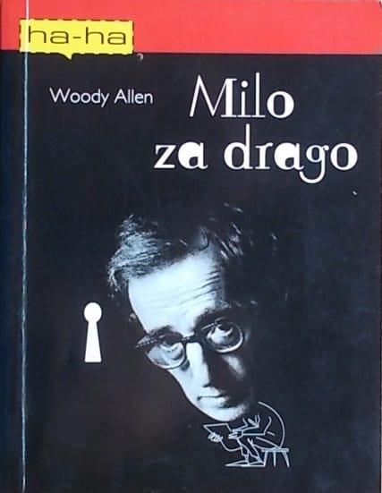 Allen: Milo za drago