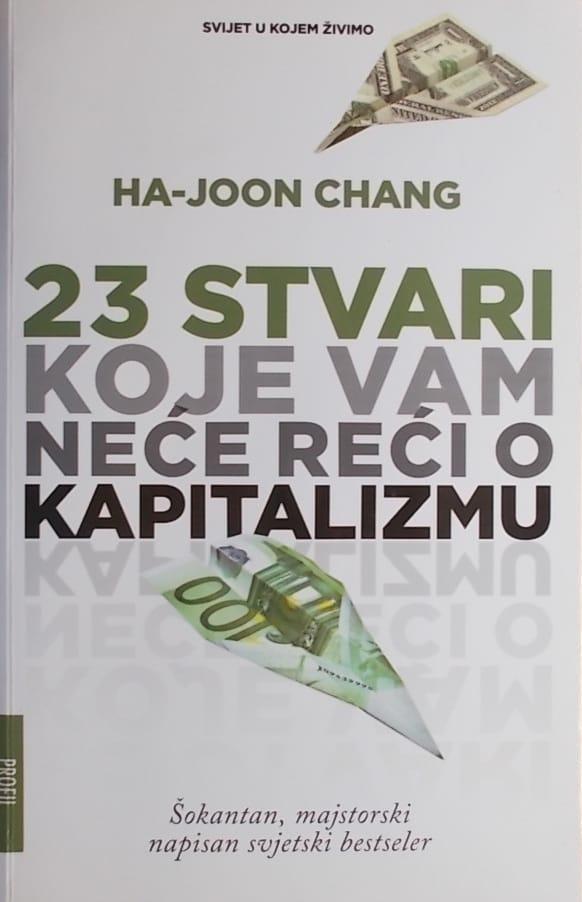 Chang: 23 stvari koje vam neće reći o kapitalizmu