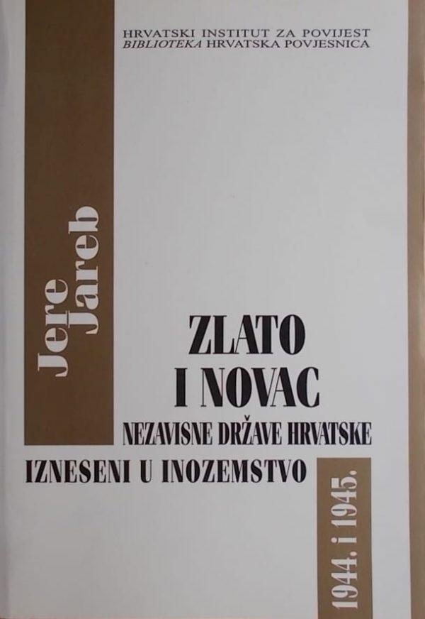 Jareb: Zlato i novac Nezavisne Države Hrvatske izneseni u inozemstvo 1944. i 1945.