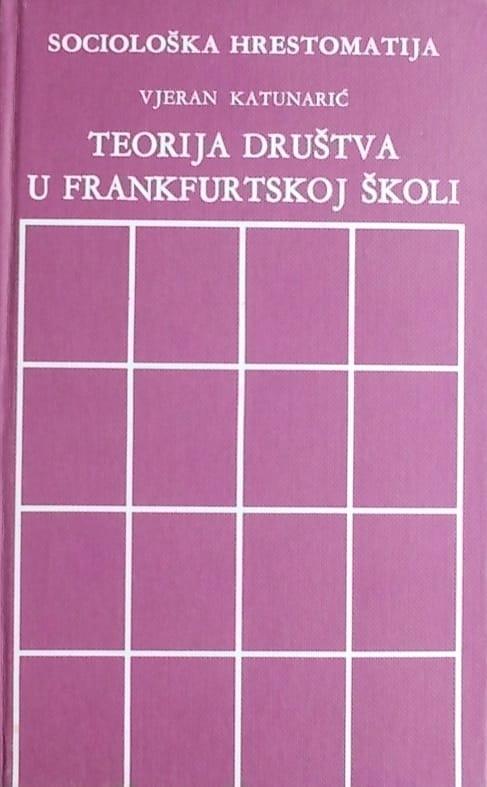 Katunarić: Teorija društva u frankfurtskoj školi
