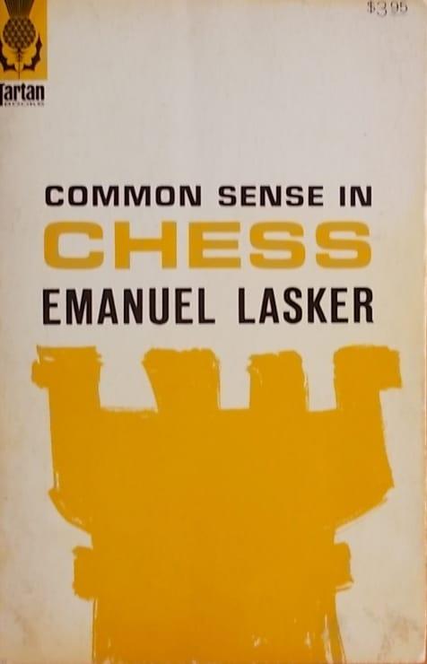 Lasker: Common Sense in Chess