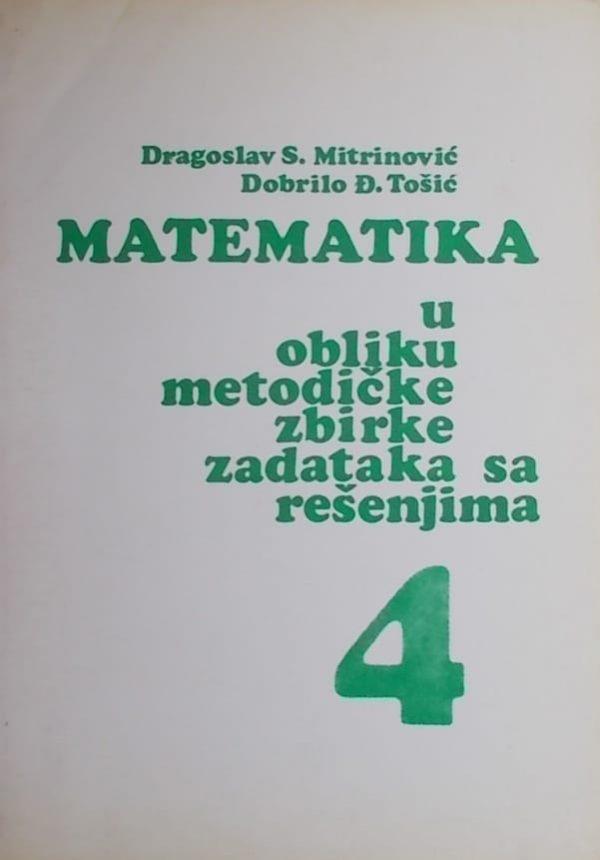 Mitrinović-matematika u obliku metodičke zbirke zadataka sa rešenjima 4