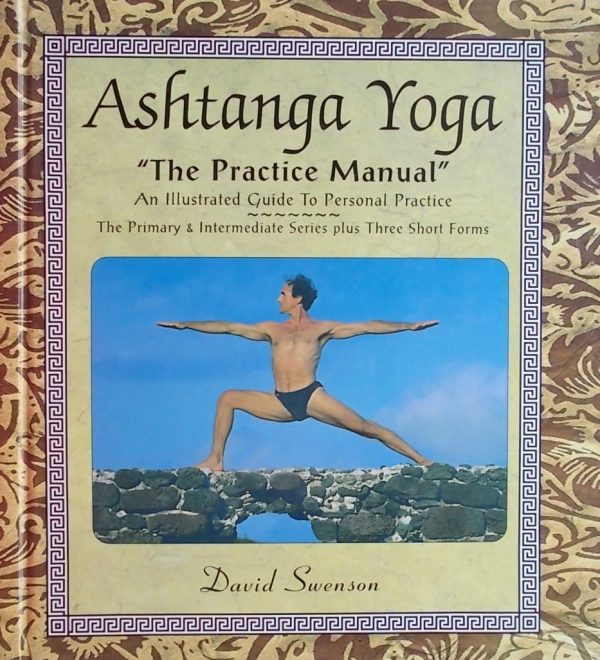 Swenson: Ashtanga Yoga: The Practice Manual
