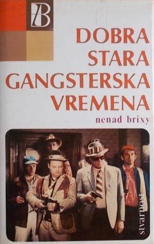 Brixy-Dobra stara gangsterska vremena