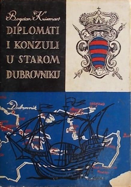 Krizman: Diplomati i konzuli u starom Dubrovniku