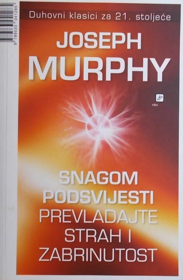 Murphy: Snagom podsvijesti prevladajte strah i zabrinutost