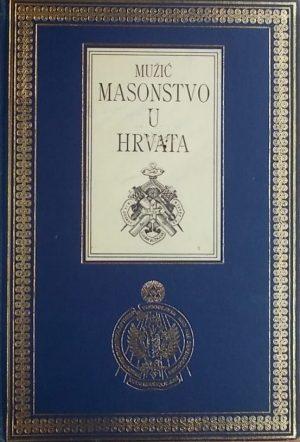 Mužić: Masonstvo u Hrvata
