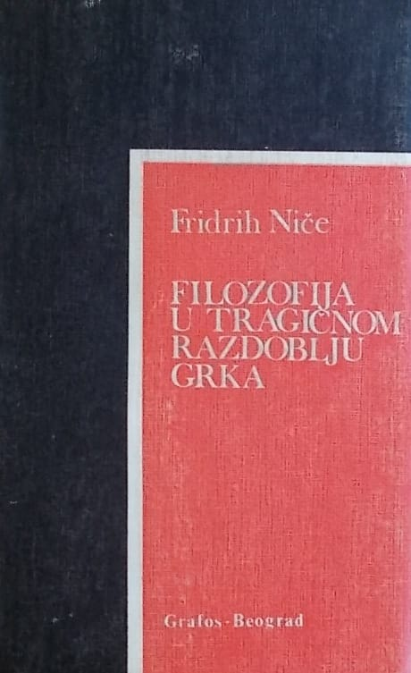 Niče: Filozofija u tragičnom razdoblju Grka