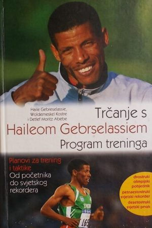 Trčanje s Haileom Gebrselassiem: Program treninga