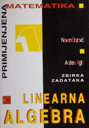 Elezović-Linearna algebra-zbirka zadataka