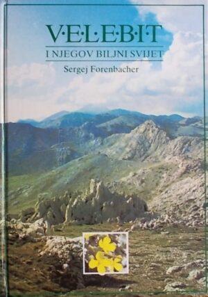 Forenbacher: Velebit i njegov biljni svijet