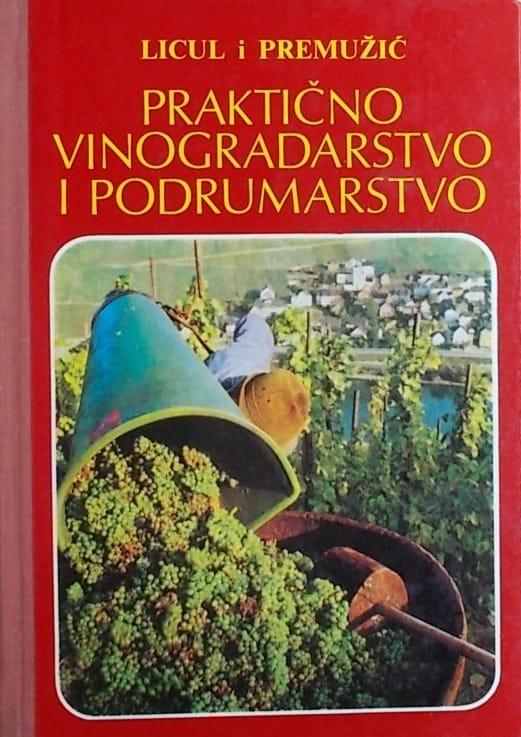 Licul Premužić-Praktično vinogradarstvo i podrumarstvo