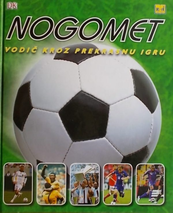 Nogomet-vodič kroz prekrasnu igru