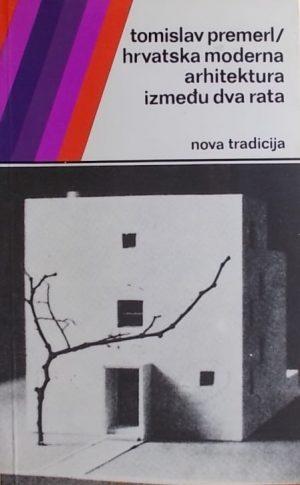 Premerl: Hrvatska moderna arhitektura između dva rata