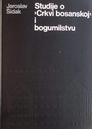 Šidak-Studije o crkvi bosanskoj i bogumilstvu